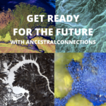 Ancestral Connections: For The Future.