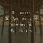 Resources for Beginner and Intermediate Facilitators I