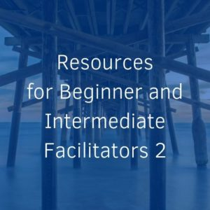 Resources for Beginner and Intermediate Facilitators 2